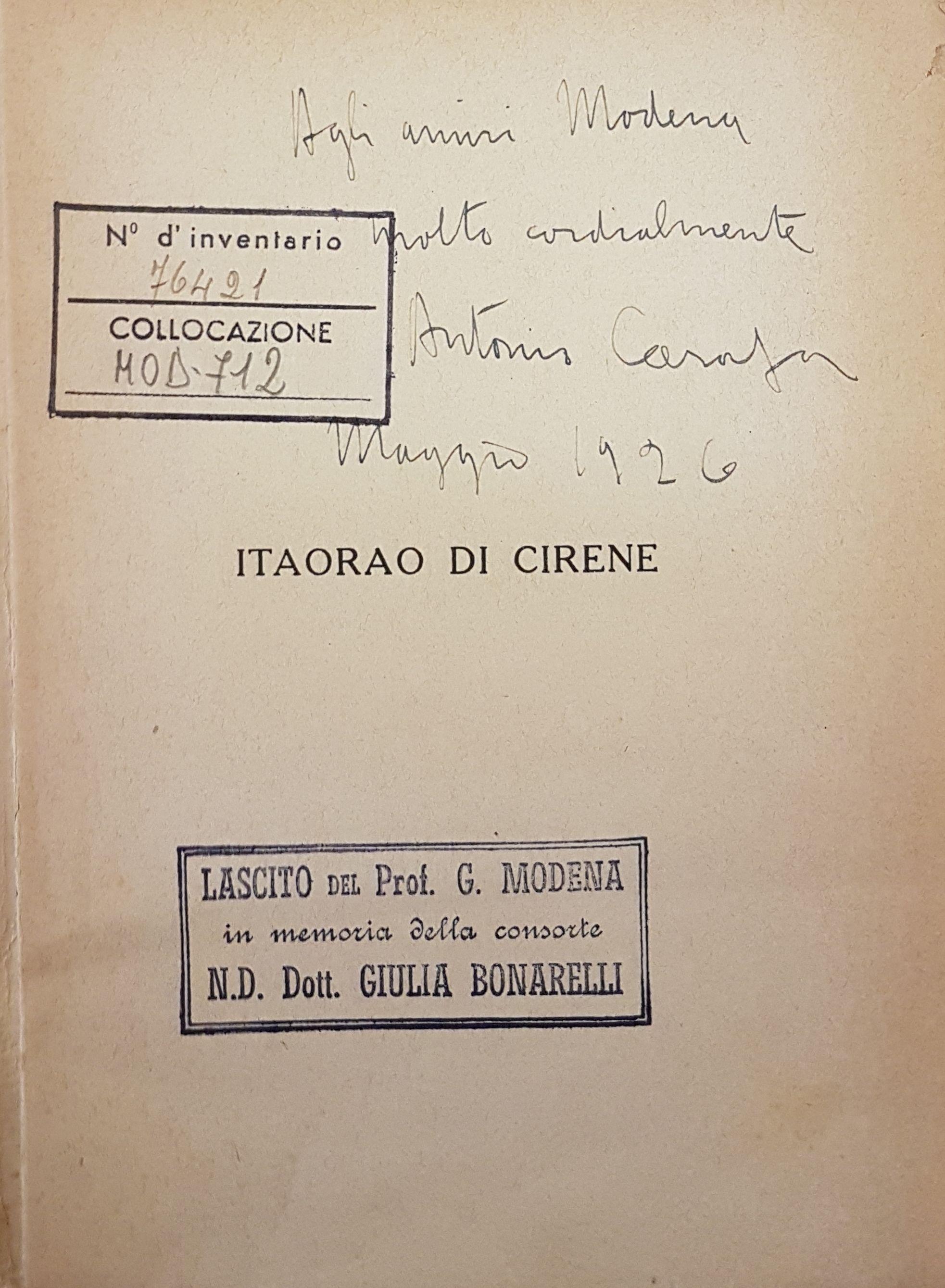 DAL FONDO MODENA DELLA BIBLIOTECA BENINCASA Itaorao di Cirene / Antonio Carafa. - Napoli : Gaspare Casella, [dopo il 1924]. MOD. 712